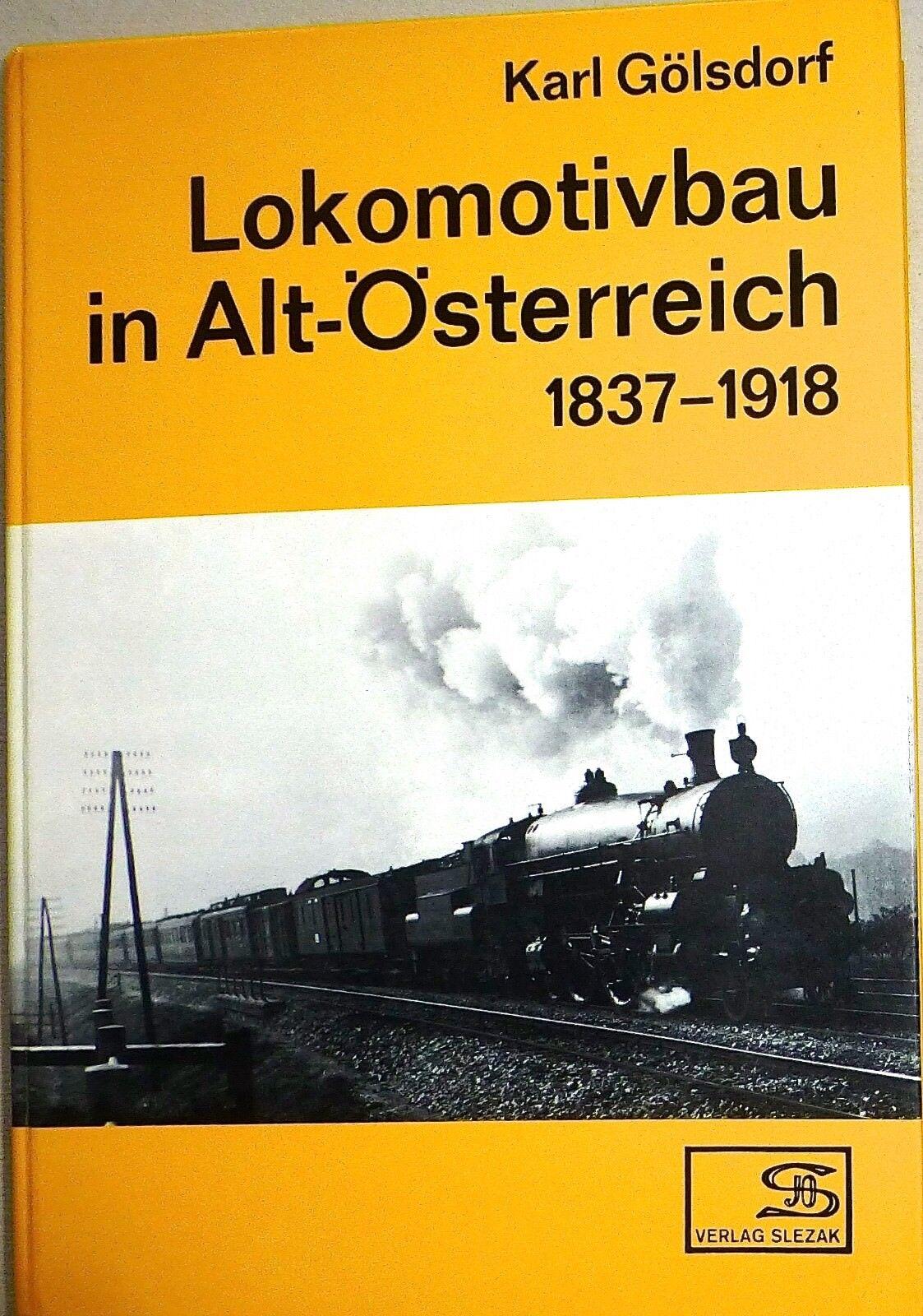 Lokomotivbau in alt-Austria 1837-1918 Karl Gölsdorf Verlag Slezak ke2 Å