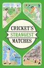 Cricket's Strangest Matches: Extraordinary but true stories from over a century of cricket by Andrew Ward (Paperback, 2016)