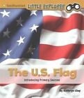 The U.S. Flag: Introducing Primary Sources by Kathryn Clay (Paperback / softback, 2016)