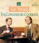 Frasier : Cafe Nervosa - The Connoisseur's Cookbook by Frasier (Paperback, 1997)