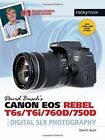 David Busch's Canon Eos Rebel T6s/T6i Guide to Digital SLR Photography by David D. Busch (Paperback, 2016)