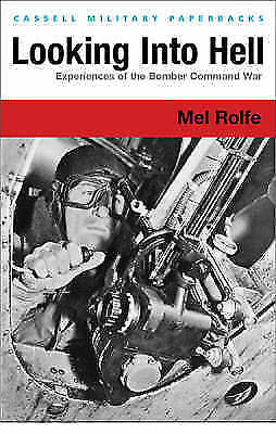 Rolfe, Mel : Looking Into Hell (Cassell Military Pape