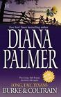Long, Tall Texans : Burke and Coltrain by Diana Palmer (2005, Paperback)