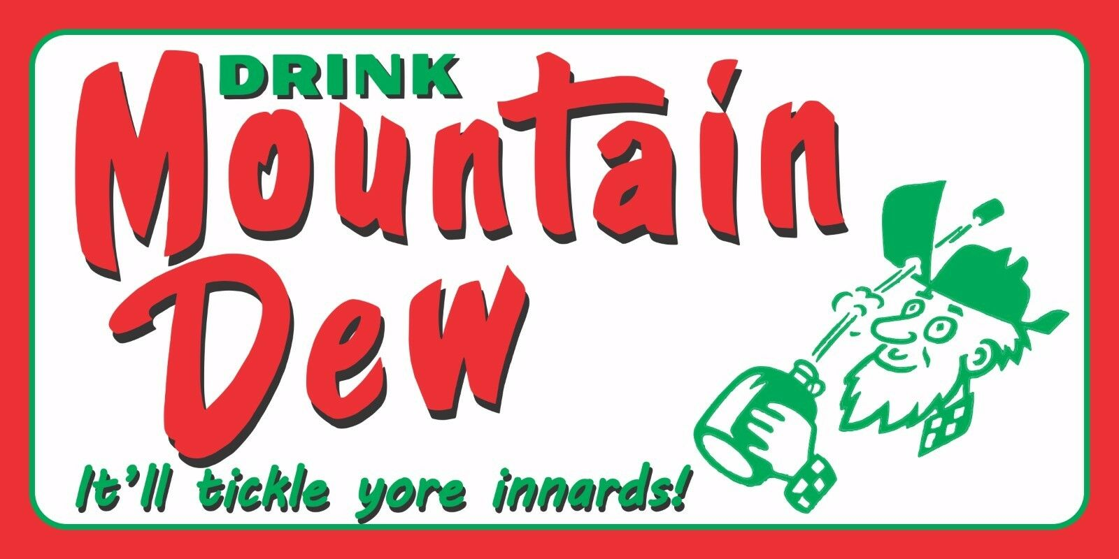 MOUNTAIN DEW SODA POP OLD SIGN REMAKE ALUMINUM IN OUTDOOR 12  X 24  18  X 36