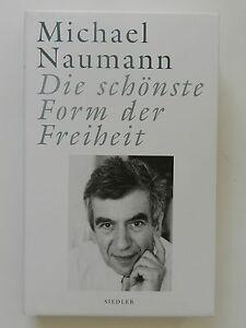 Die-schoenste-Form-der-Freiheit-Michael-Naumann-Siedler-Verlag