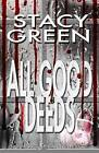 All Good Deeds (Lucy Kendall #1) by Stacy Green (Paperback / softback, 2014)