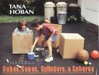 Cubes, Cones, Cylinders and Spheres by Tana Hoban (Hardback, 2001)