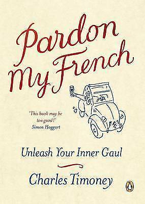 1 of 1 - Pardon My French: Unleash Your Inner Gaul