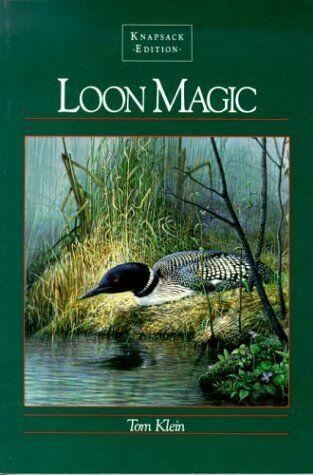 Loon Magic  The Knapsack Edition