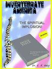 Invertebrate America: The Spiritual Implosion by Dr E N Haley (Paperback / softback, 2004)