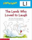 Alpha Tales: The Lamb Who Loved to Laugh by Carol Pugliano-Martin (2001, Paperback)