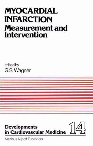 Myocardial Infarction: Measurement and Intervention (Developments in Cardiovascu