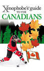 The Xenophobe's Guide to the Canadians by Peter W. Wilson, Vaughn Roste (Paperback, 2009)