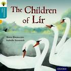 Oxford Reading Tree Traditional Tales: Level 9: The Children of Lir by Maire Buonocore, Pam Dowson, Nikki Gamble (Paperback, 2011)