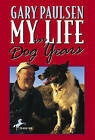 My Life in Dog Years by Gary Paulsen (Paperback, 2004)
