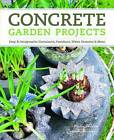 Concrete Garden Projects: Easy & Inexpensive Containers, Furniture, Water Features & More by Malin Nilsson, Camilla Arvidsson (Paperback, 2011)