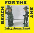 Reach For The Sky by Lefty Jones Band (CD)