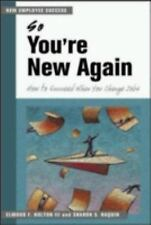 So You're New Again: How to Succeed in a New Job (The Managing Work Transitions