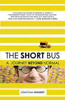 The Short Bus: A Journey Beyond Normal by Jonathan Mooney (Paperback, 2008)
