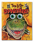 Ten Little Dinosaurs (Eyeball Animation) by Pattie Schnetzler (Hardback, 1996)