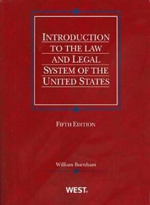 Introduction to the Law and Legal System of the United States, 5th, William Burn