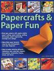 Papercrafts & Paper Fun: Over 300 Projects with Papier-Mache, Paper-Cutting, Paper-Making, Quilling, Decoupage, Paper Engineering, Montage and Collage by Anness Publishing (Paperback, 2015)