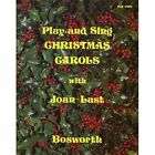 Joan Last: Play and Sing Christmas Carols by Music Sales Ltd (Paperback, 1998)