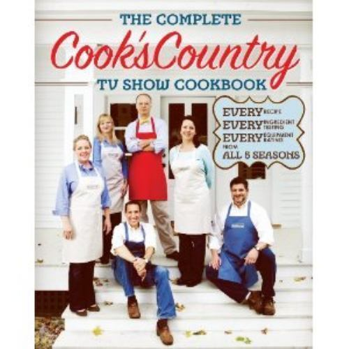 The Complete Cook's Country Tv Show Cookbook By America's