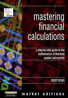 Mastering Financial Calculations: A Step-by-step Guide to the Mathematics of Financial Markets by Bob Steiner (Paperback, 1997)