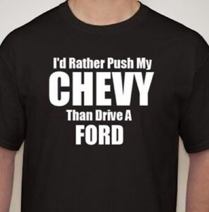 Rather Push My Chevy Than Drive A Ford Truck T Shirt Tee Funny Car Truck Hoodie Ebay