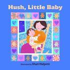 Hush, Little Baby von Shari Halpern (2015, Gebundene Ausgabe)