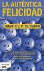 La Autentica Felicidad by Martin E P Seligman (Paperback / softback, 2011)