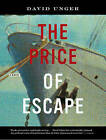 The Price of Escape by David Unger (Paperback, 2011)