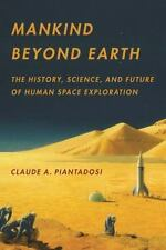Mankind Beyond Earth: The History, Science, and Future of Human Space -ExLibrary