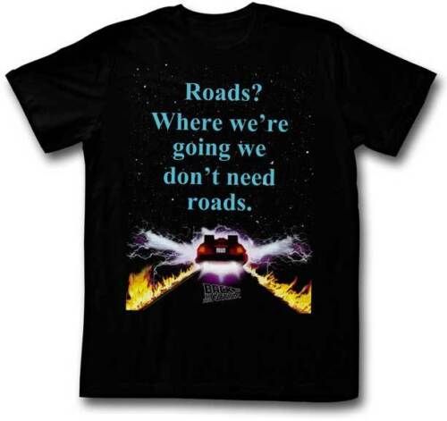 Where We/'re Going We Don/'t Need Roads Adult T Shirt Back To The Future Roads