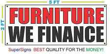 Furniture We Finance Banner Sign New Larger Size Best Quality For The