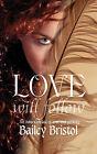 Love Will Follow by Bailey Bristol (Paperback / softback, 2011)