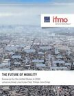 The Future of Mobility: Scenarios for the United States in 2030 by Liisa Ecola, Peter Phleps, Irene Feige, Johanna Zmud (Paperback / softback, 2013)