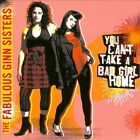 You Can't Take a Bad Girl Home by The Fabulous Ginn Sisters (CD, Sep-2010, Lonesome Day)