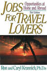 Jobs for Travel Lovers: Opportunities at Home and Abroad by Caryl Krannich, Ron L. Krannich (Paperback, 2006)