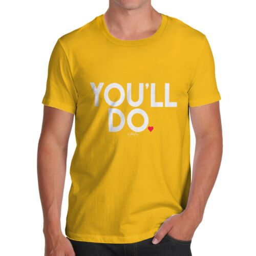 Twisted Envy You/'ll Do Men/'s Funny T-Shirt