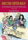Does the Center Hold? an Introduction to Western Philosophy by Donald Palmer (Paperback / softback, 2013)
