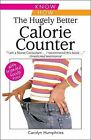 The Hugely Better Calorie Counter by Carolyn Humphries (Paperback, 2008)