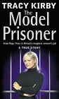 The Model Prisoner by Tracy Kirby, Tony Thompson (Paperback, 2002)
