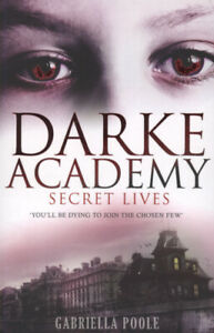 The-Darke-Academy-series-Secret-lives-by-Gabriella-Poole-Paperback