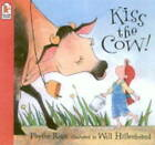 Kiss The Cow by Phyllis Root (Paperback, 2002)