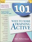 Active Training: 101 Ways to Make Training Active 1 by Melvin L. Silberman (2005, CD-ROM / Paperback)