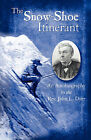 The Snow-Shoe Itinerant - An Autobiography by John L Dyer (Paperback / softback, 2008)