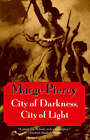 City of Darkness: City of Light by Marge Piercy (Paperback, 1997)