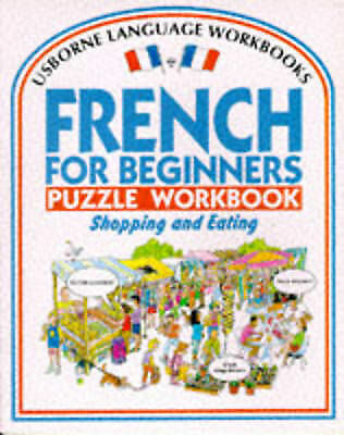 1 of 1 - French for Beginners Puzzle Workbook: Shopping and Eating by R. Bladon